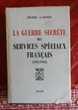 LA GUERRE SECRETE DES SERVICES SPECIAUX FRANCAIS M. Garder