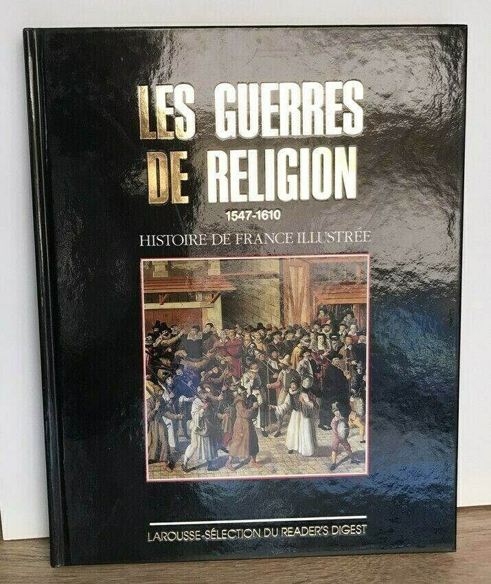 Les guerres de religion 1547-1610 - Livre en très bon état. 8 Cannes (06)