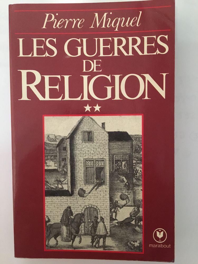 Les Guerres de religion Tome 2 de Pierre Miquel 8 Paris 16 (75)