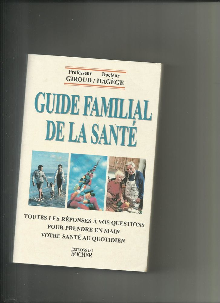 GUIDE FAMILIAL DE LA SANTE - PROFESSEUR GIROUD et DR HAGEGE 10 Semoy (45)