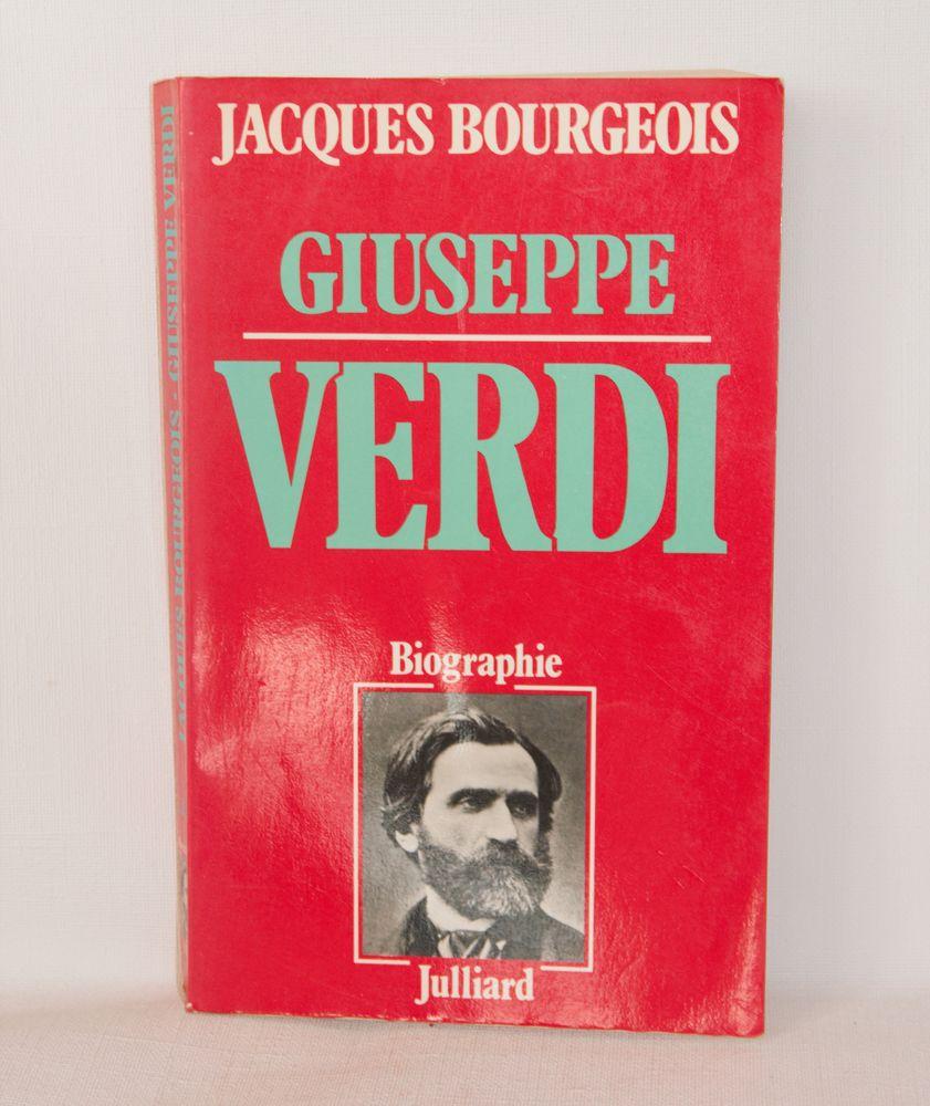 Guiseppe Verdi par Jacques Bourgeois. Julliard 1978. 6 Sceaux (92)