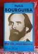 HABIB BOURGUIBA MA VIE MON OEUVRE 1934 - 1938