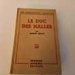 Le duc des halles par André Billy, 1943 Livres et BD