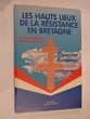LES HAUTS LIEUX DE LA RESISTANCE EN BRETAGNE