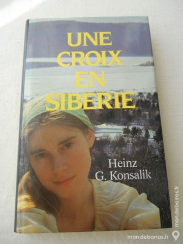 Heinz G. KONSALIK  Une croix en Sibérie 3 Créteil (94)