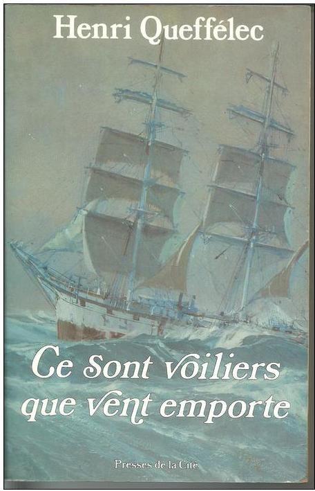 Henri QUEFFELEC Ce sont voiliers que vent emporte 4 Montauban (82)