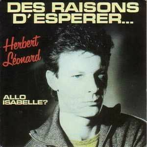 Herbert Leonard  -  Des raisons d'espérer - allo isabelle ? 6 Paris 12 (75)