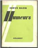 Hervé BAZIN : Humeurs - GRASSET 5e édition - 1953  4 Montauban (82)