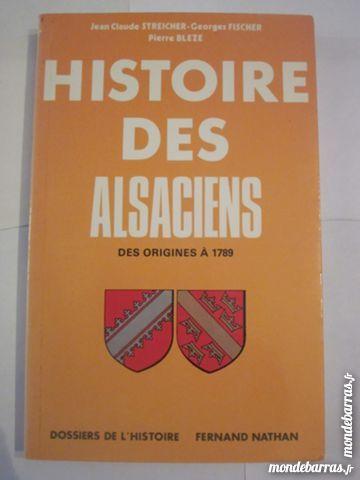 HISTOIRE DES ALSACIENS tome1 DES ORIGINES A 1789 Livres et BD