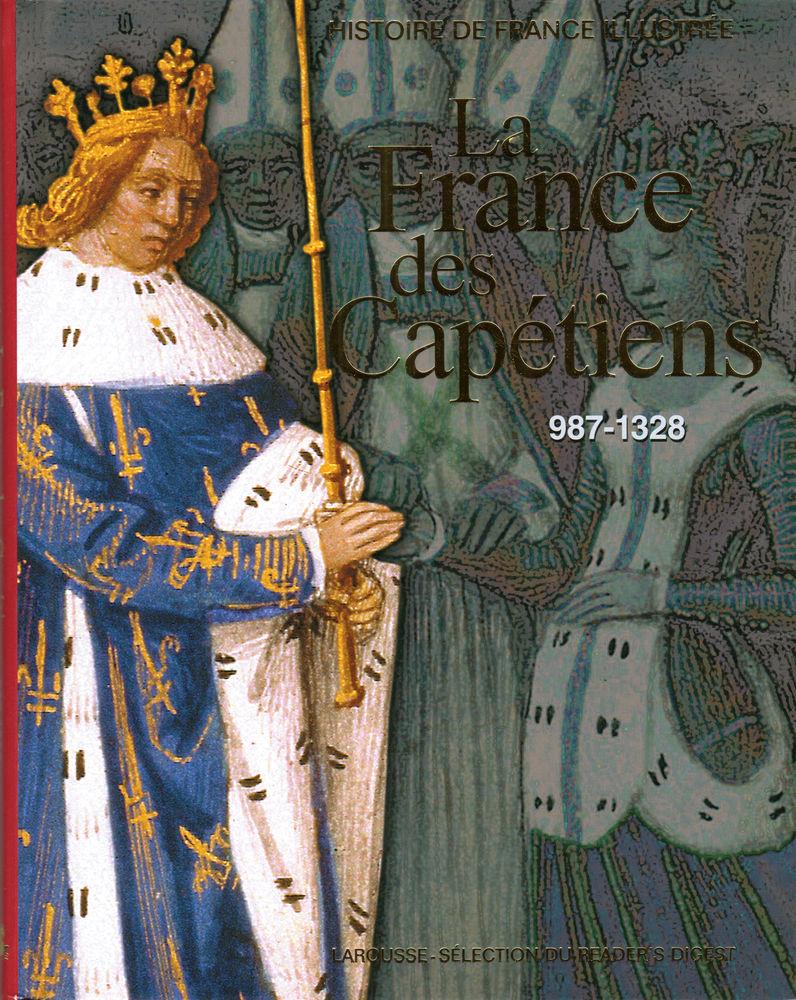 HISTOIRE DE FRANCE ILLUSTRÉE - LA FRANCE DES CAPÉTIENS  7 Mouans-Sartoux (06)