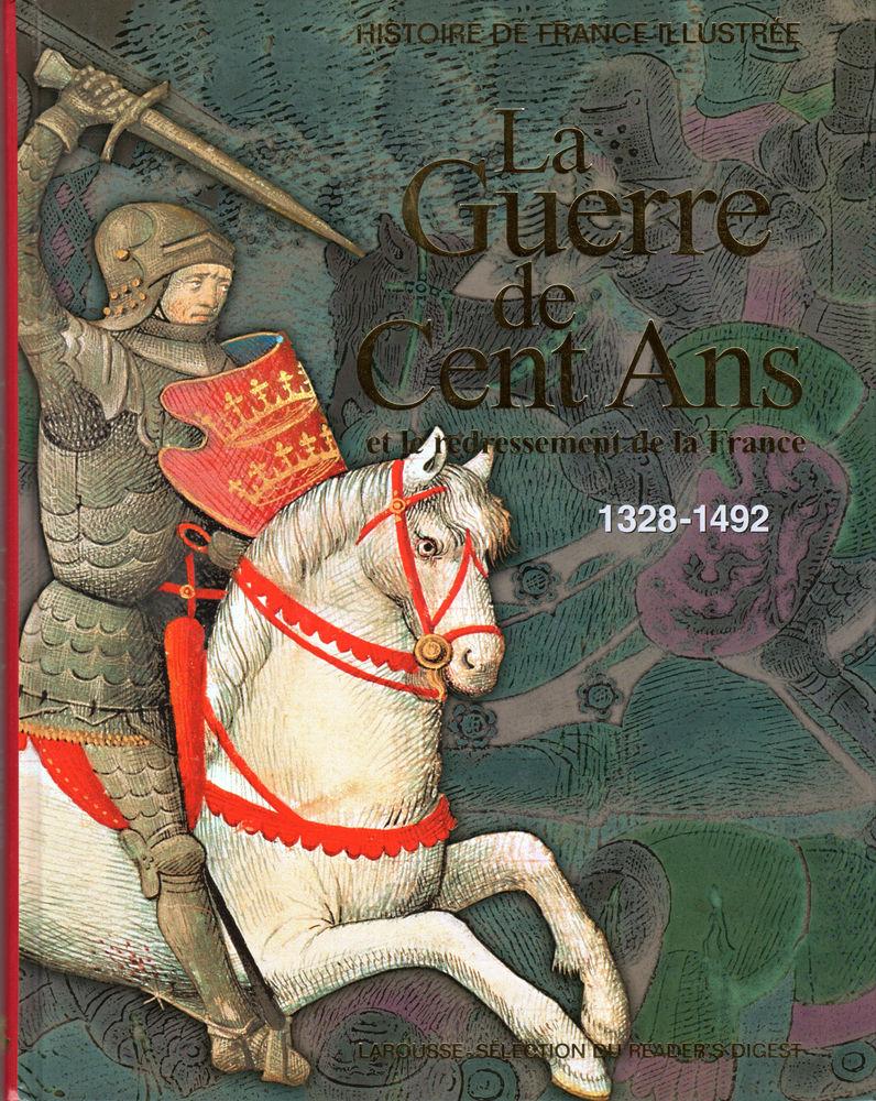 HISTOIRE DE FRANCE ILLUSTRÉE - LA GUERRE DE CENT ANS  7 Mouans-Sartoux (06)