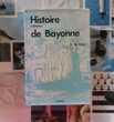 HISTOIRE MILITAIRE DE BAYONNE par B. DE GAÏX