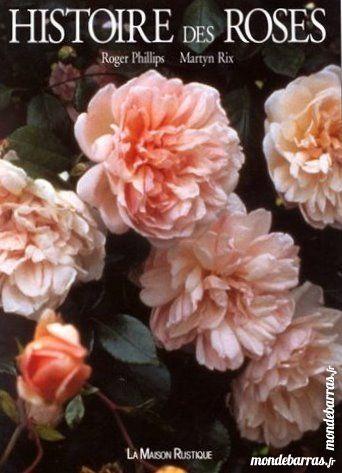 Histoire des roses 1994 Trés bon état 10 Gujan-Mestras (33)