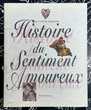 Histoire du sentiment amoureux de JC Bologne;Beau livre Neuf