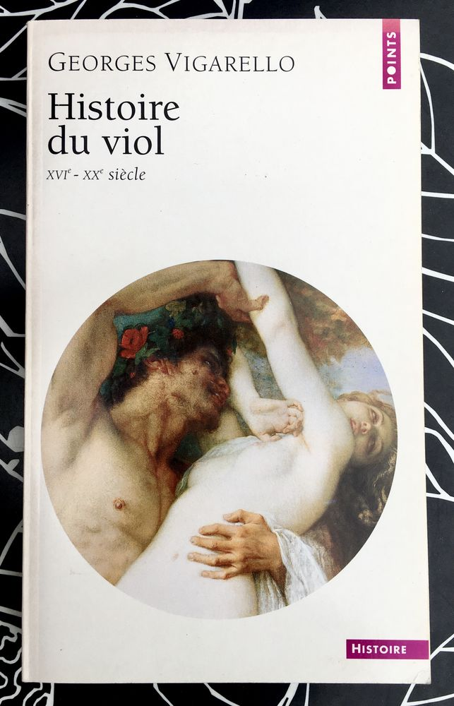 Histoire du Viol de Georges Vigarello; livre broché Neuf 6 L'Isle-Jourdain (32)
