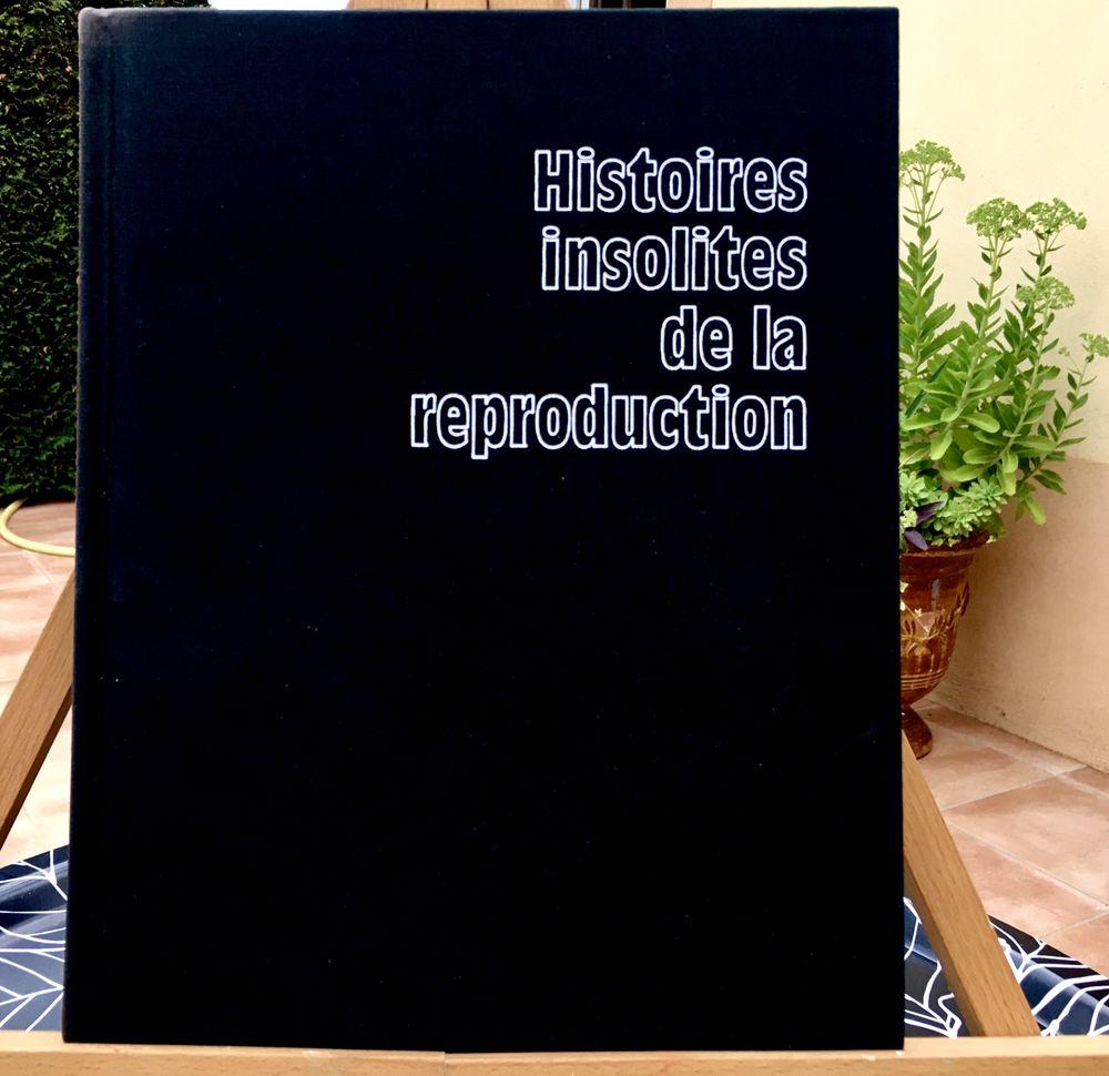 Histoires insolites de la reproduction;Beau grand livre neuf 5 L'Isle-Jourdain (32)
