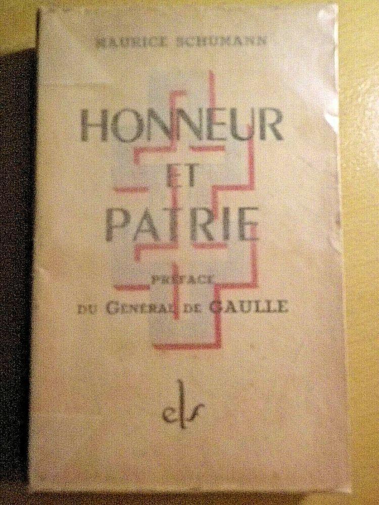 HONNEUR ET PATRIE - MAURICE SCHUMANN avec DEDICACE - Ed.Or  25 Tarbes (65)