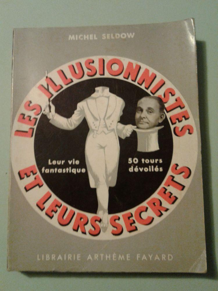 Les illusionniste et leurs secrets  Auteur Michel Seldow  25 Saint-Michel-sur-Orge (91)
