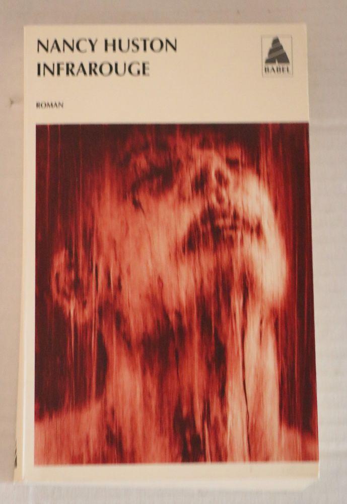 Infrarouge  de Nancy HUSTON  coll BABEL 2 Paris 11 (75)