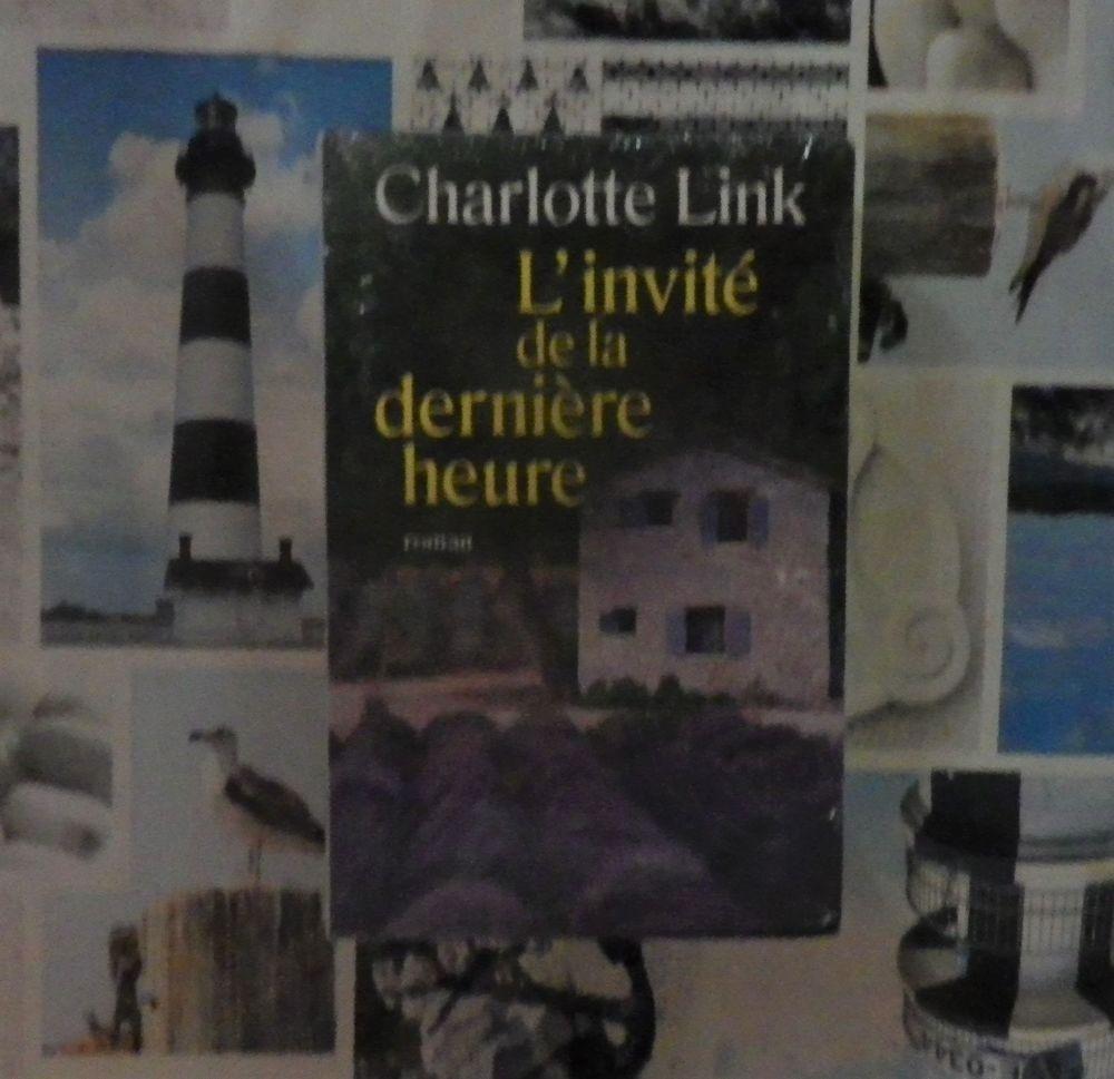 L'INVITE DE LA DERNIERE HEURE de Charlotte LINK Ed. Le Club 4 Bubry (56)