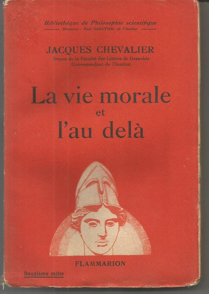 Jacques CHEVALIER La vie morale et l'au delà 6 Montauban (82)