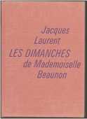 Jacques LAURENT Les dimanches de Mademoiselle Beaunon  7 Montauban (82)