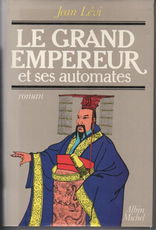 Jean LEVI Le grand Empereur et ses automates 4 Montauban (82)