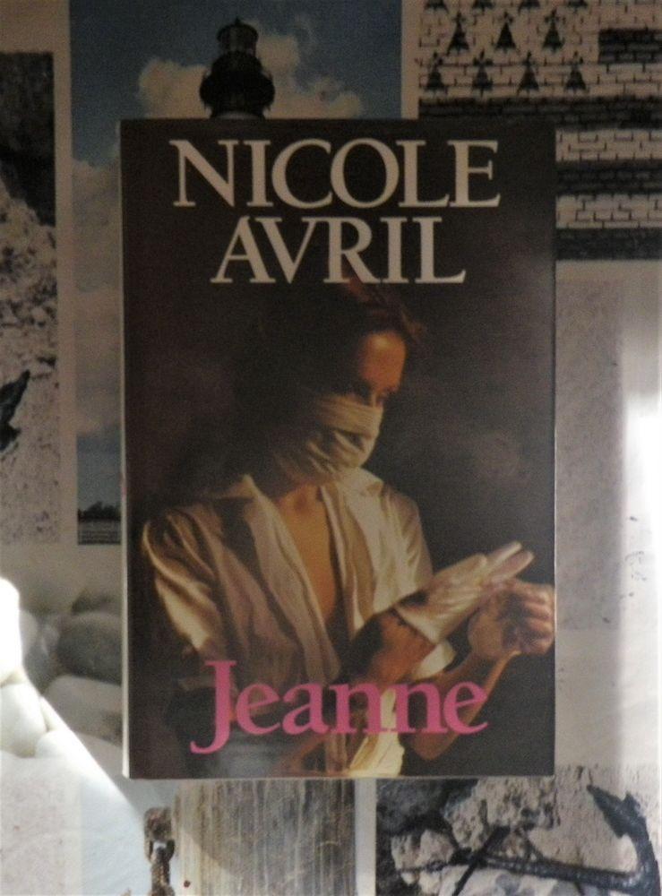 JEANNE de Nicole AVRIL Ed. France Loisirs Livres et BD