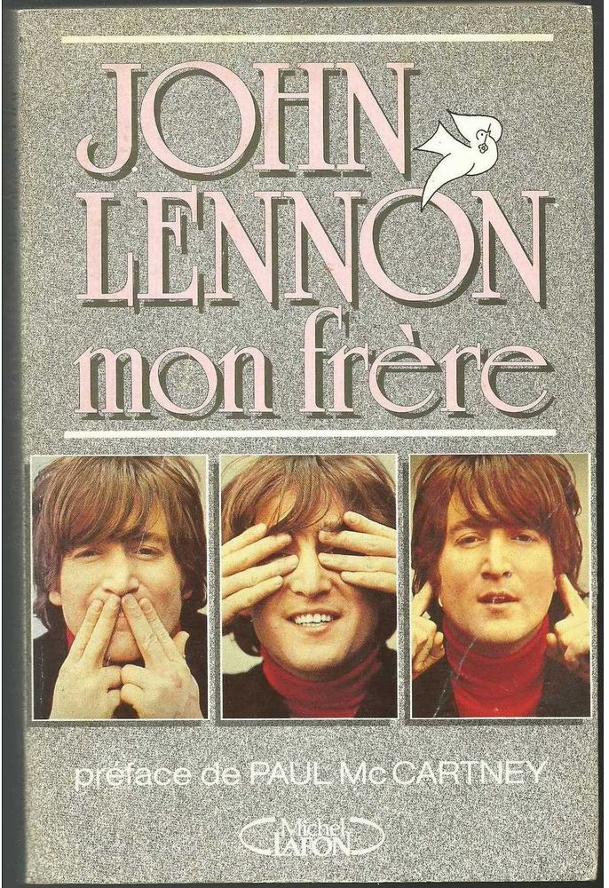 John LENNON mon frère par Julia BAIRD et Geoffrey GIULIANO - Michel LAFON 1989 Livres et BD