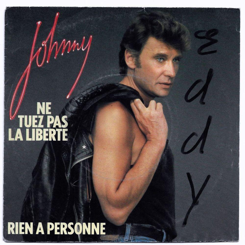 JOHNNY HALLYDAY-45t-NE TUEZ PAS LA LIBERTÉ / RIEN A PERSONNE 5 Tourcoing (59)