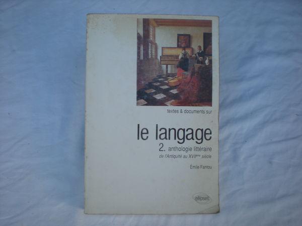 le langage 2 anthologie littéraire d'émile fantou 2 Bailleau-l'Évêque (28)