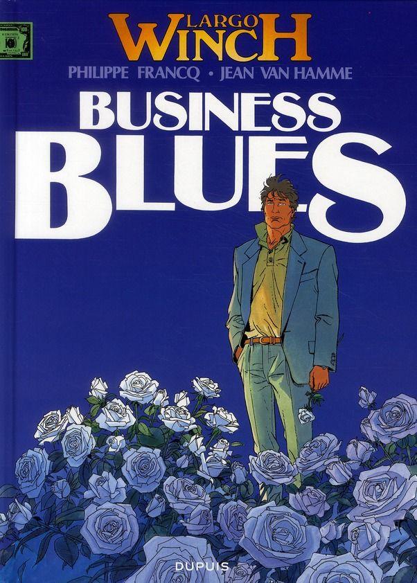 Largo Winch T.4 ; business blues 12 Bourg-du-Bost (24)