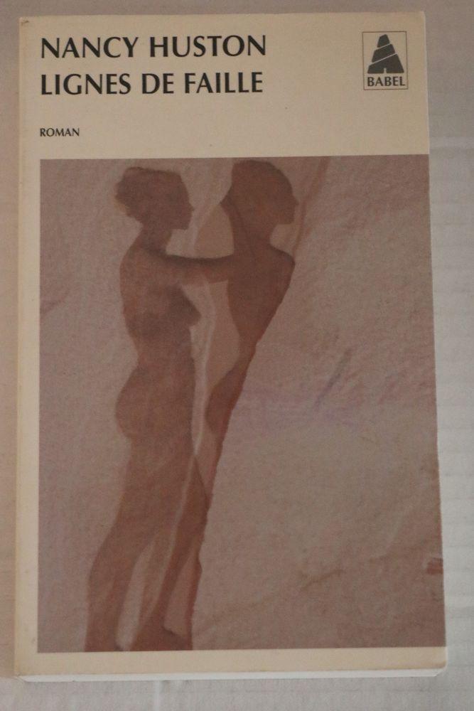 lignes de faille de Nancy HUSTON coll BABEL 3 Paris 11 (75)