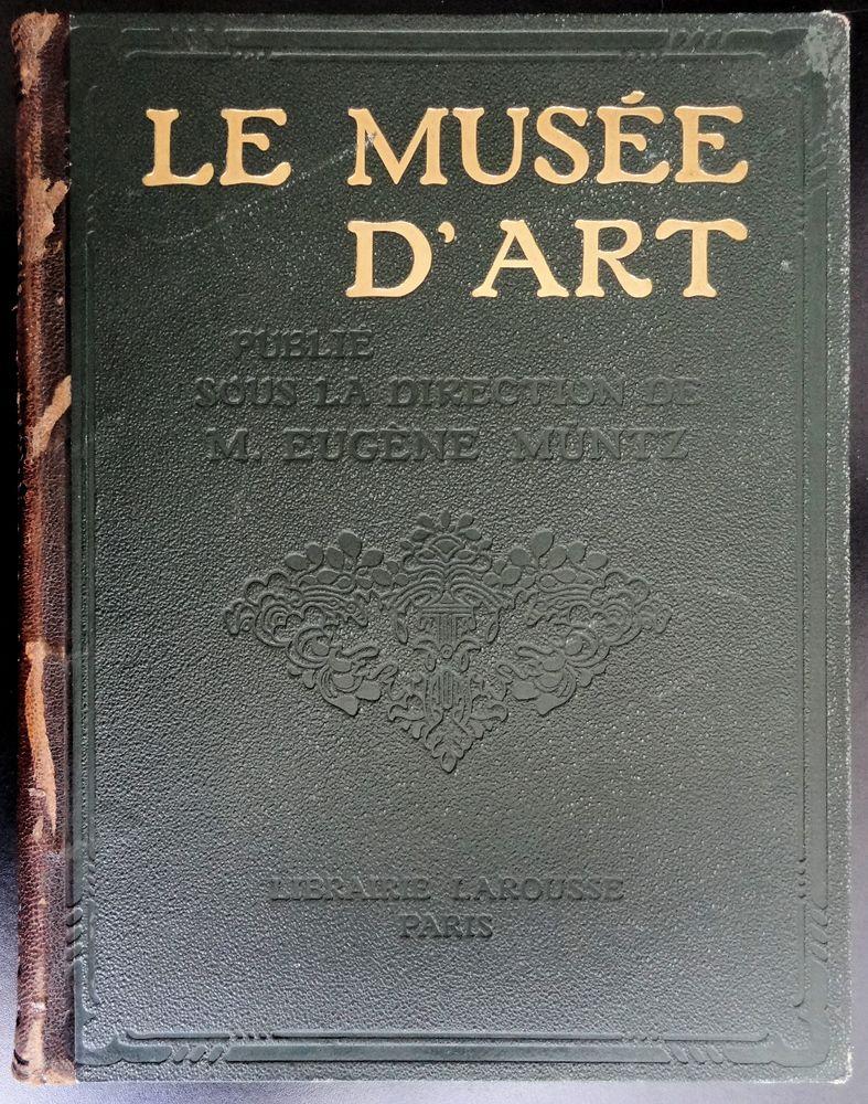 LIVRE ANCIEN Le Musée d'Art - Eugène Müntz -  14 Chaumontel (95)