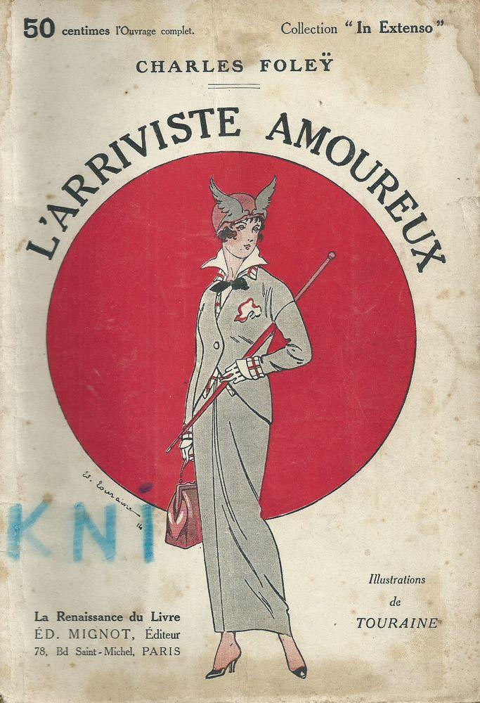 1 livre , L'Arriviste Amoureux , Charles Foleÿ 12 Tours (37)
