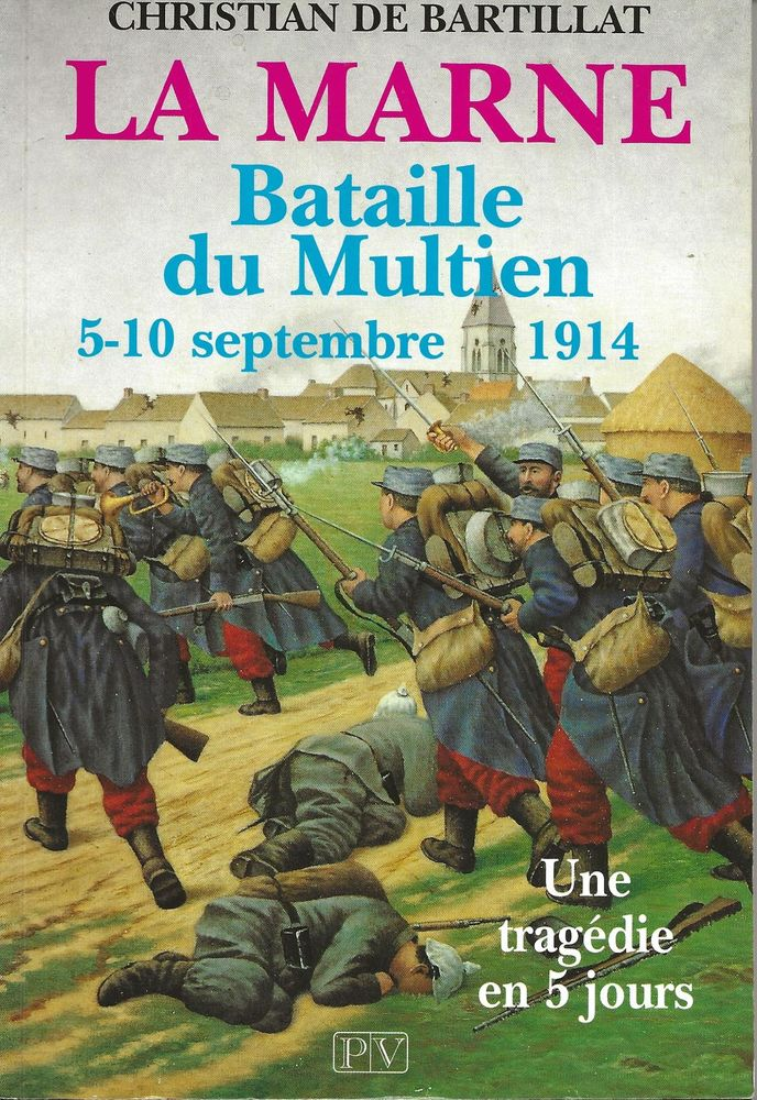 LIVRE DE LA BATAILLE DU MULTIEN 5-10 SEPTEMBRE 1914 10 Meaux (77)