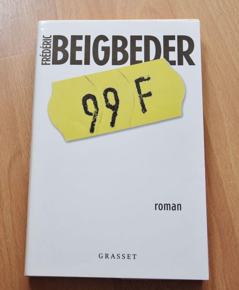 Livre 99 F de Beigbeder.  Excellent état 3 Gujan-Mestras (33)