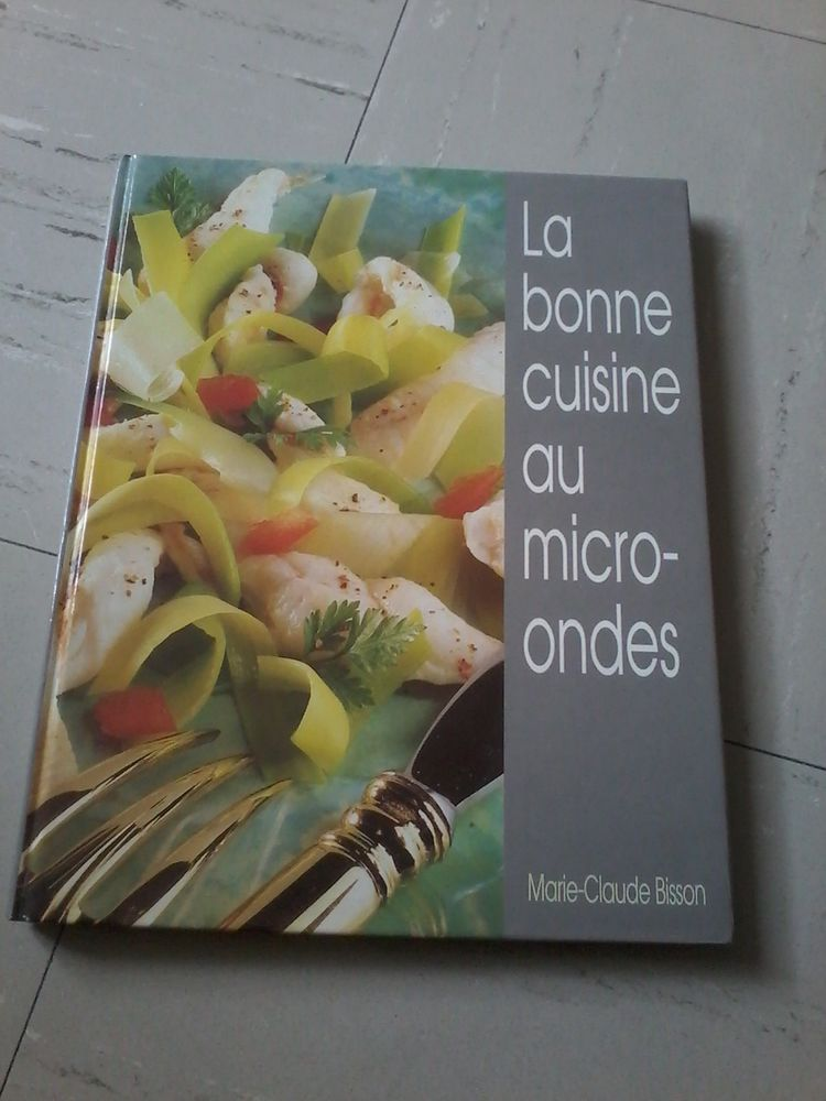 Livre  la bonne cuisine au micro onde  10 Tourcoing (59)