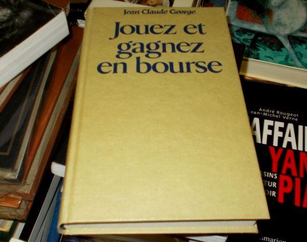 Livre broché jouez et gagnez en bourse jean claude george 10 Monflanquin (47)