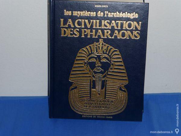 LIVRE LA CIVILISATION DES PHARAONS Ed; DE VECCHI 15 Créteil (94)