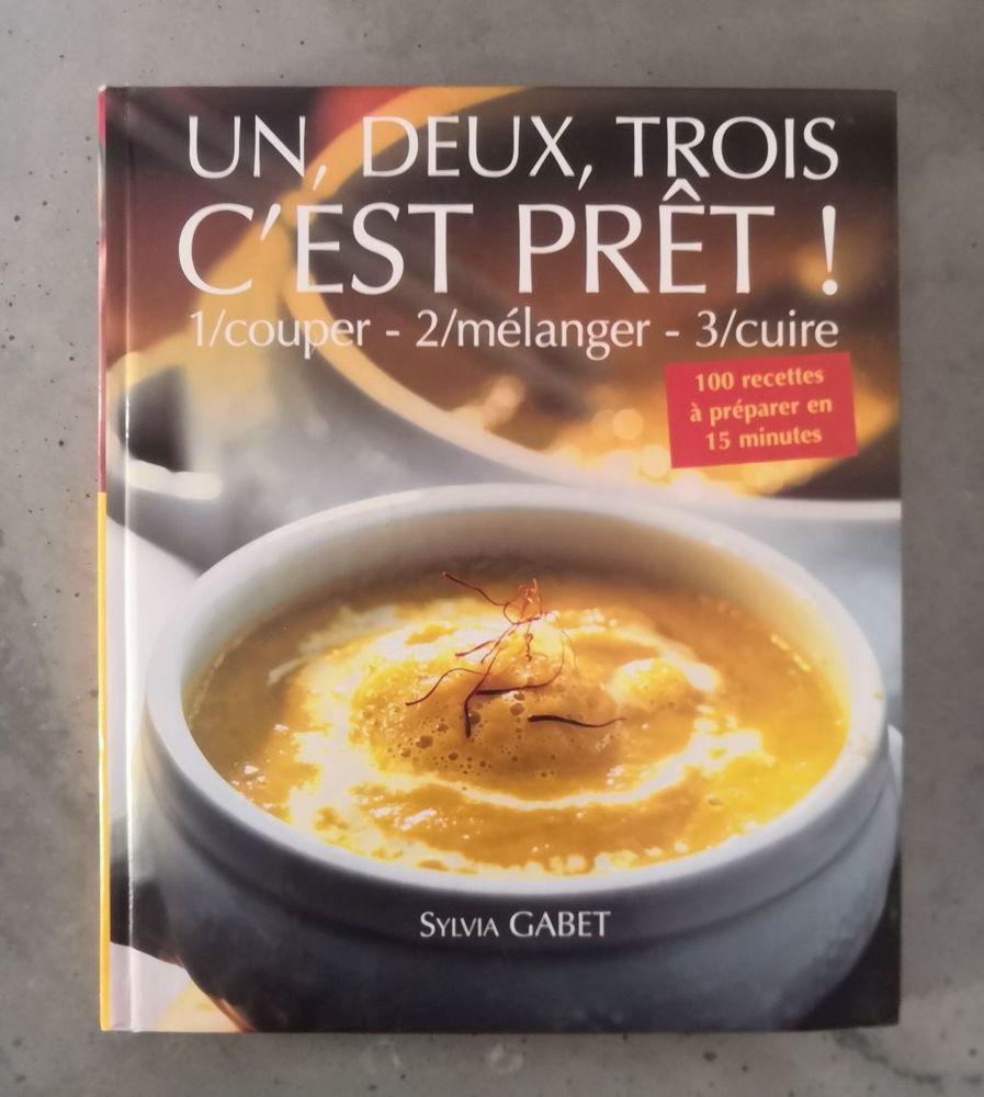 Livre de cuisine Un, Deux, Trois c'est prêt ! de Sylvia Gabe 10 La Seyne-sur-Mer (83)