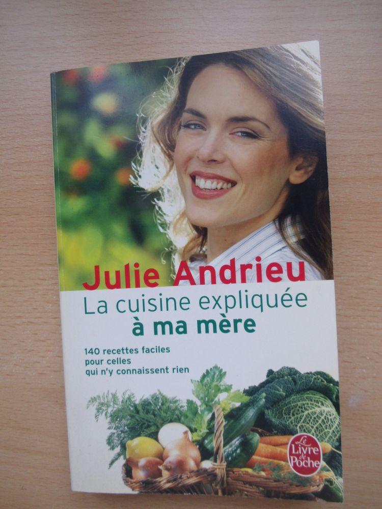 Livre : La cuisine expliquée à ma mère de Julie Andrieu  5 Lourdes (65)