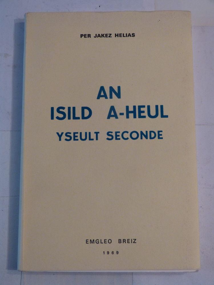livre écrit en breton AN ISILD A- HEUL par P.J. HELIAS Livres et BD