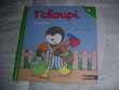 livre enfant bébé T'Choupi jardine