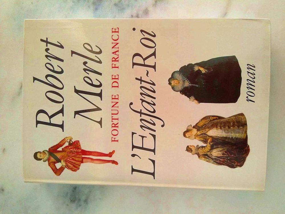 Livre  L'Enfant Roi  de Robert MERLE 6 Tassin-la-Demi-Lune (69)