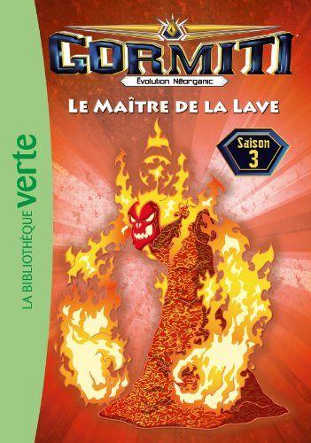 Livre Gormiti Le Maître de la lave Saison 3 (Neuf) 7 Ardoix (07)