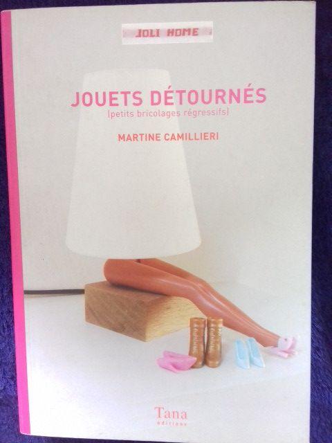 LIVRE JOUETS DETOURNES Martine Camillieri 2004  9 Paris 11 (75)