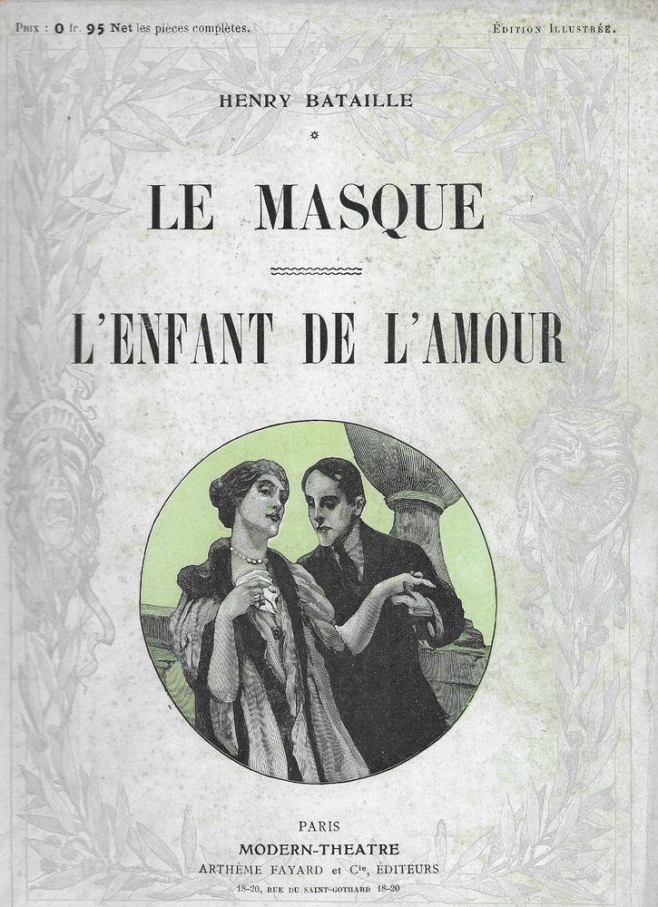 Livre , Le Masque et l'enfant de l'amour , Henry Bataille 16 Tours (37)