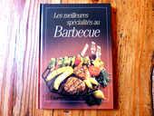 Livre  Les meilleures spécialités au barbecue  3 Strasbourg (67)