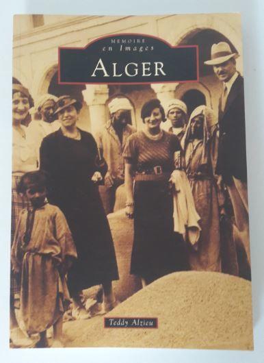 Livre  Mémoire en images ALGER   3 Metz (57)